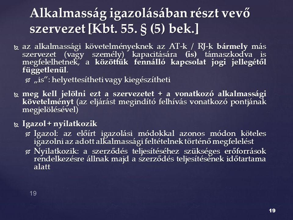 Alkalmasság igazolásában részt vevő szervezet [Kbt. 55. § (5) bek.]